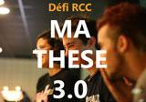 Ma th�se 3.0 : le D�fi RCC
